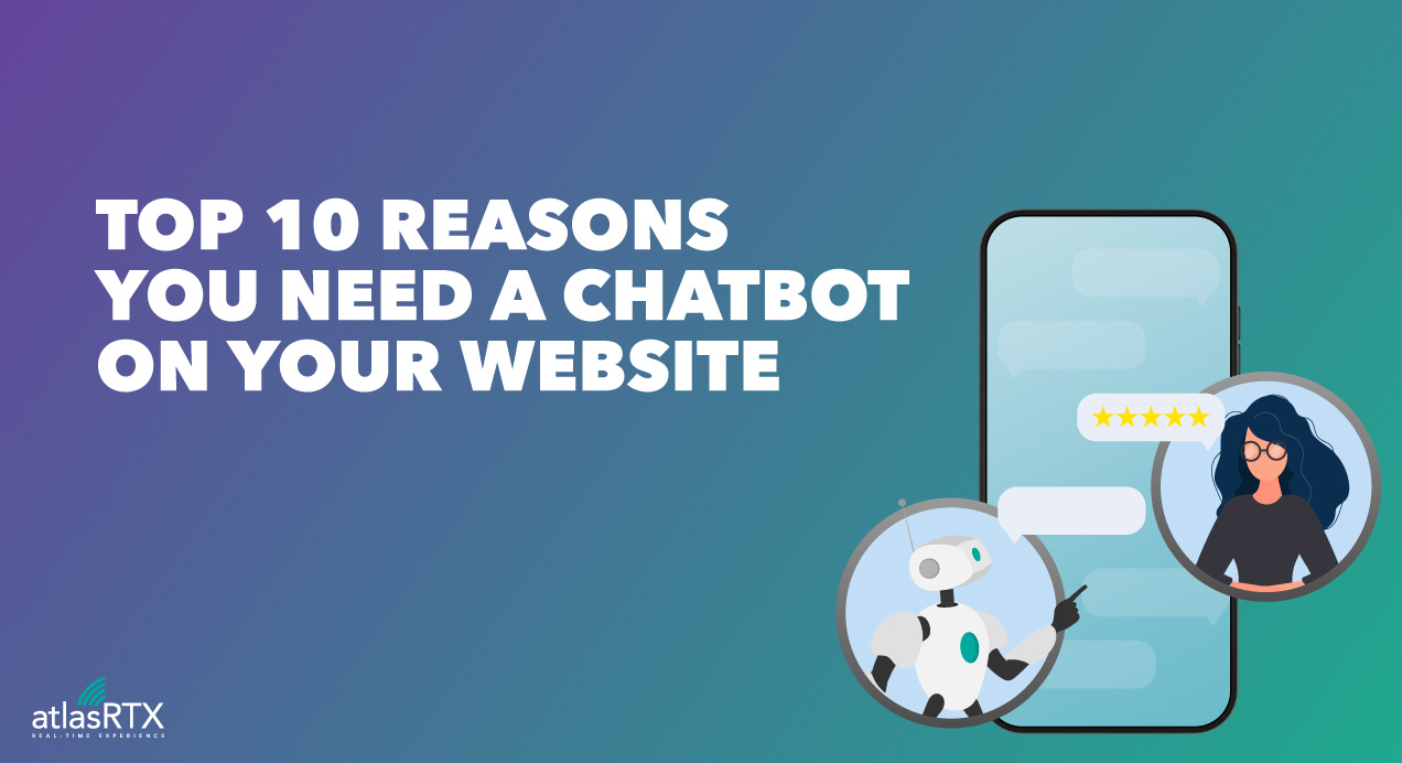 10 Reasons you need a chatbot on your website