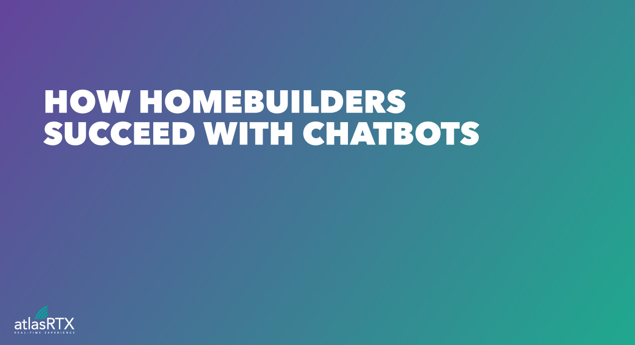 How Homebuilders Succeed with Chatbots
