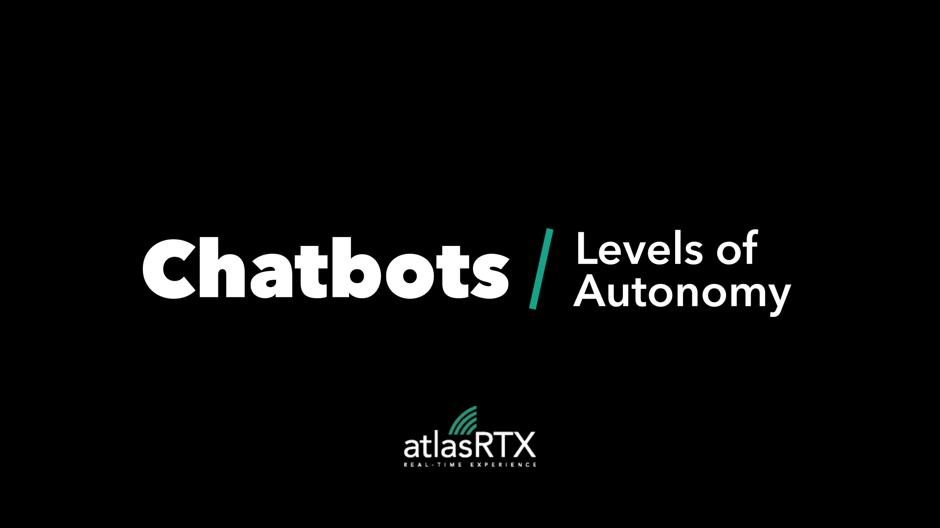 Levels of Autonomy in Chatbots