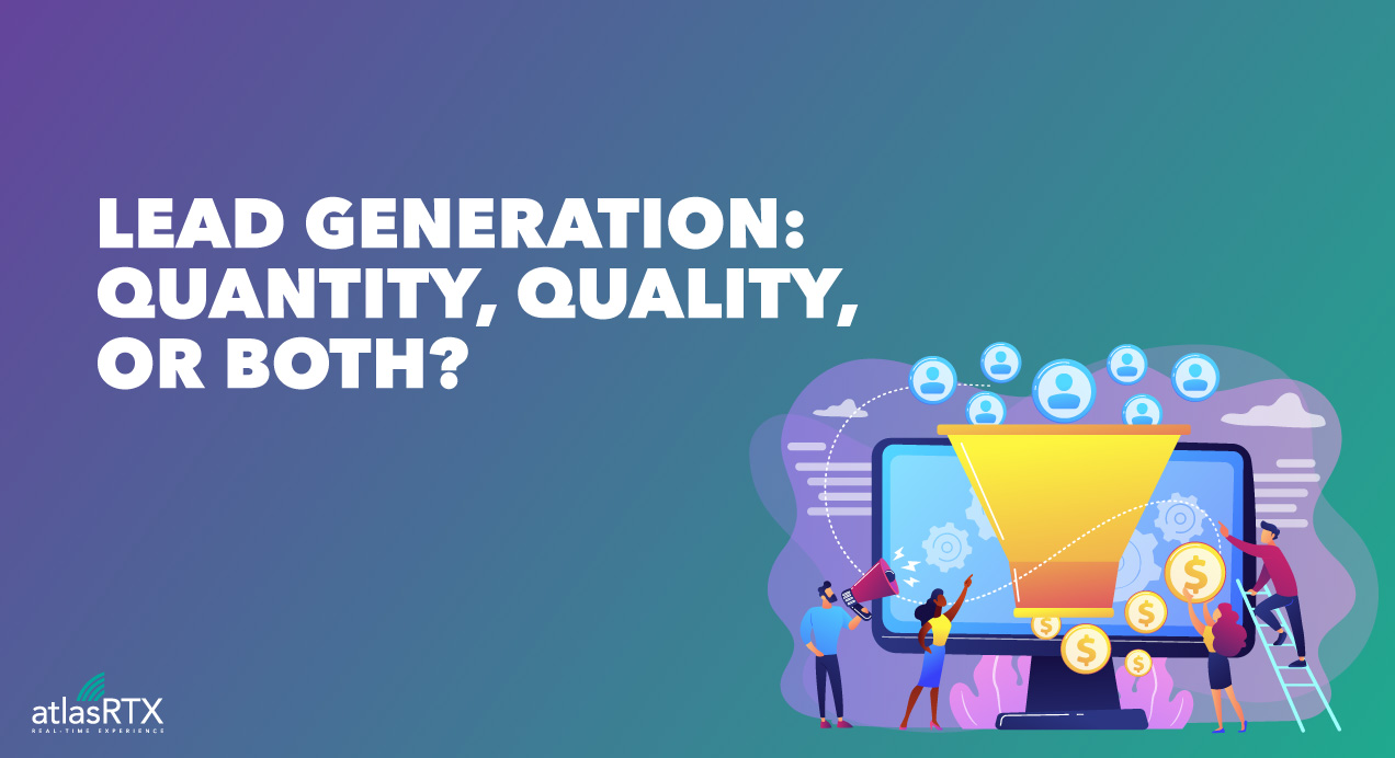 Lead Generation: Quality vs Quantity impacts your ROI
